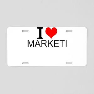 I Love Marketing Aluminum License Plate