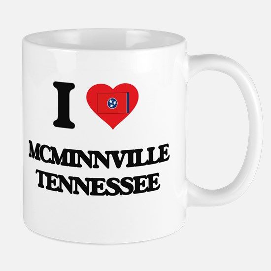 I love Mcminnville Tennessee Mugs