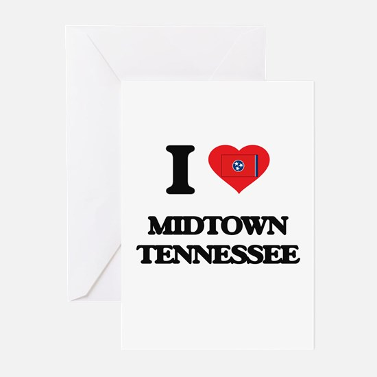 I love Midtown Tennessee Greeting Cards