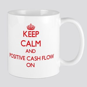 Keep Calm and Positive Cash Flow ON Mugs