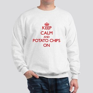 Keep Calm and Potato Chips ON Sweatshirt