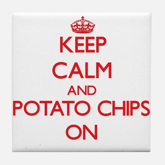 Keep Calm and Potato Chips ON Tile Coaster