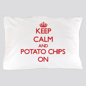 Keep Calm and Potato Chips ON Pillow Case