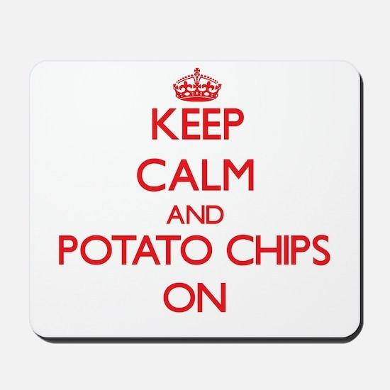Keep Calm and Potato Chips ON Mousepad
