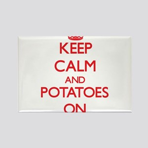Keep Calm and Potatoes ON Magnets