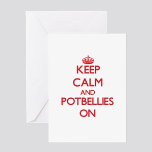 Keep Calm and Potbellies ON Greeting Cards