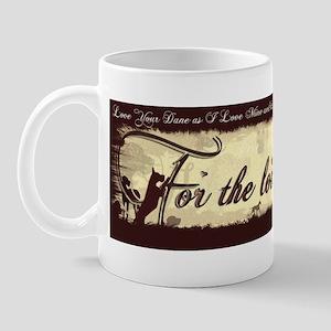 For the Love of Danes Mug