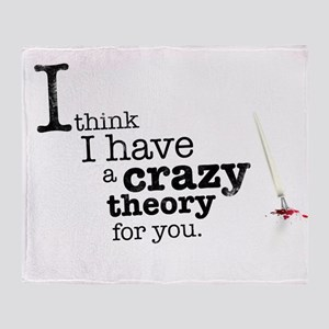 A crazy theory Throw Blanket