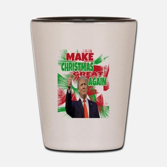 MAKE CHRISTMAS GREAT AGAIN Shot Glass