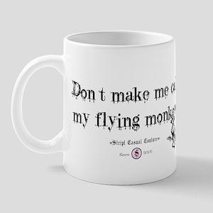 Got flying monkey's? Mug