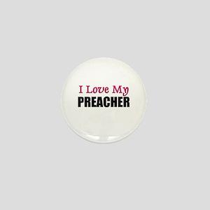 I Love My PREACHER Mini Button