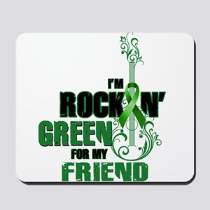 RockinGreenForFriend Mousepad