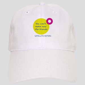 You Can't Make New Old Friends Cap