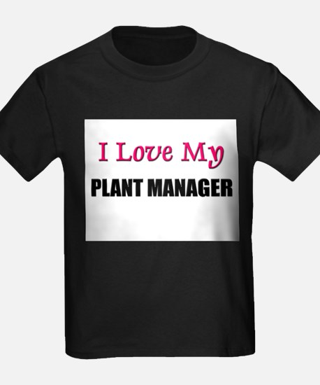 I Love My PLANT MANAGER T