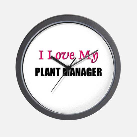 I Love My PLANT MANAGER Wall Clock