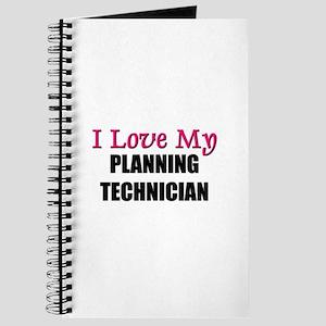 I Love My PLANNING TECHNICIAN Journal