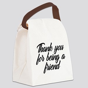 Thank You For Being a Friend Canvas Lunch Bag