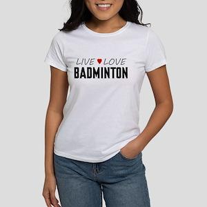 Live Love Badminton Women's T-Shirt