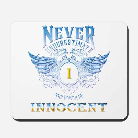 Never Underestimate The Power Of Innocen Mousepad