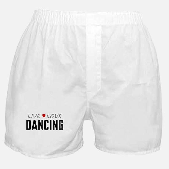 Live Love Dancing Boxer Shorts