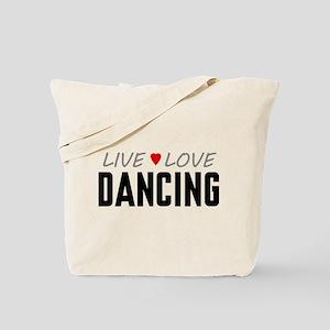 Live Love Dancing Tote Bag