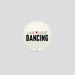 Live Love Dancing Mini Button
