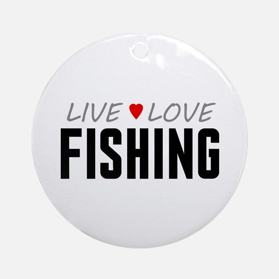 Live Love Fishing Round Ornament