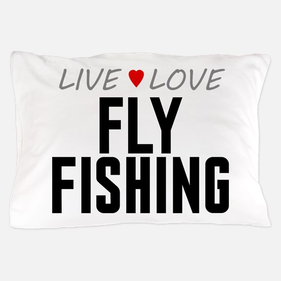 Live Love Fly Fishing Pillow Case