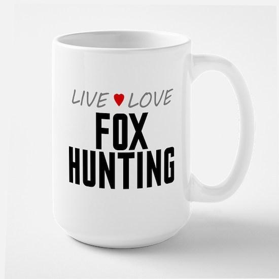 Live Love Fox Hunting Large Mug