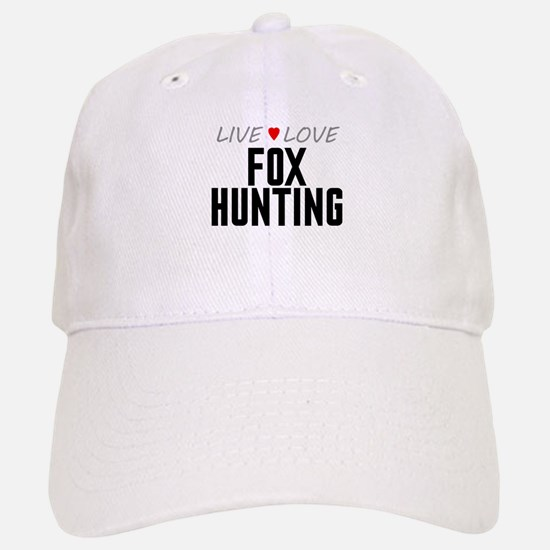 Live Love Fox Hunting Baseball Baseball Cap