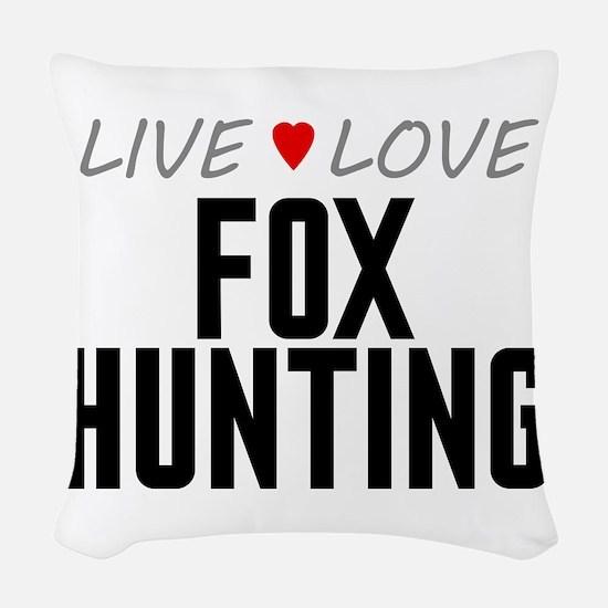 Live Love Fox Hunting Woven Throw Pillow