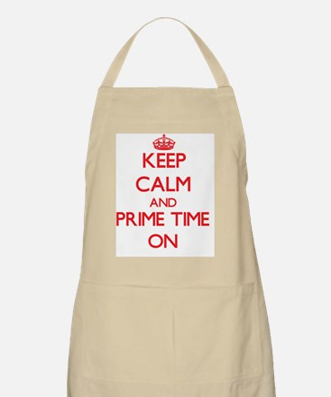 Keep Calm and Prime Time ON Apron