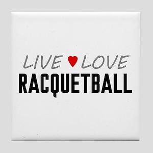 Live Love Racquetball Tile Coaster