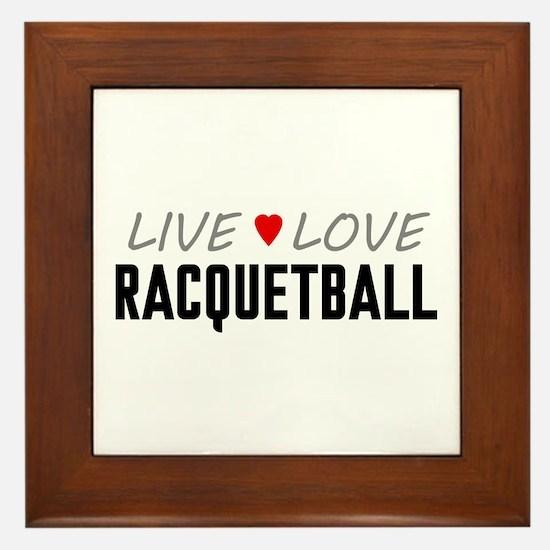 Live Love Racquetball Framed Tile