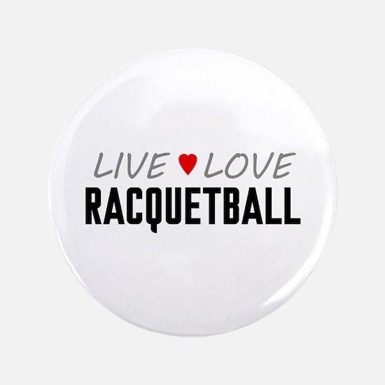 "Live Love Racquetball 3.5"" Button"