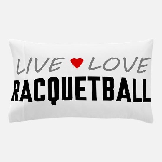Live Love Racquetball Pillow Case