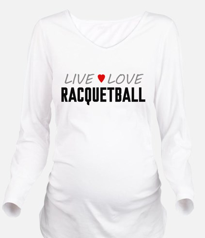 Live Love Racquetball Long Sleeve Maternity T-Shir
