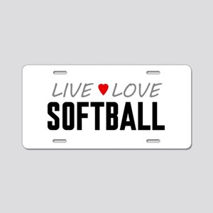 Live Love Softball Aluminum License Plate