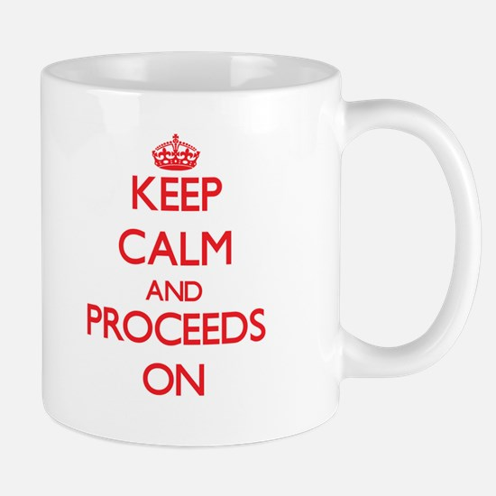 Keep Calm and Proceeds ON Mugs