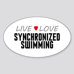 Live Love Synchronized Swimming Oval Sticker