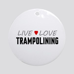 Live Love Trampolining Round Ornament