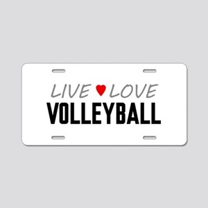 Live Love Volleyball Aluminum License Plate