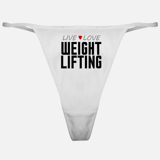 Live Love Weight Lifting Classic Thong