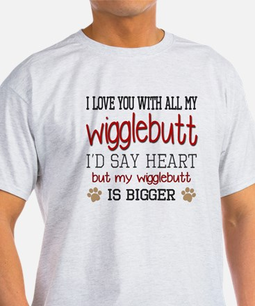 I Love You With All My Wigglebutt Red T-Shirt