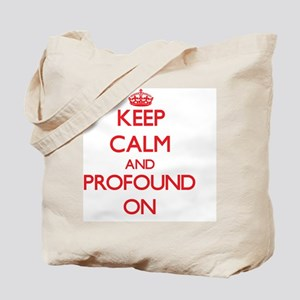 Keep Calm and Profound ON Tote Bag