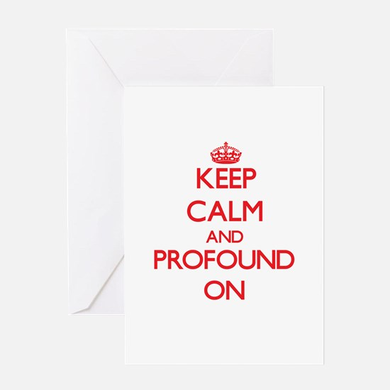 Keep Calm and Profound ON Greeting Cards
