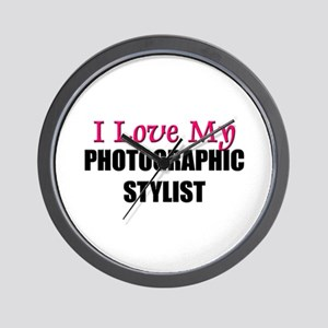 I Love My PHOTOGRAPHIC STYLIST Wall Clock