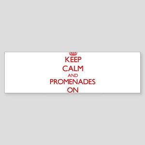 Keep Calm and Promenades ON Bumper Sticker