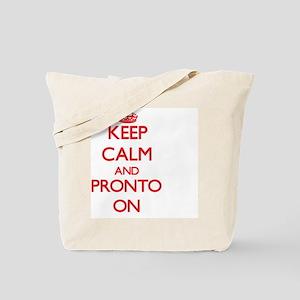 Keep Calm and Pronto ON Tote Bag