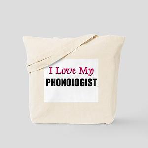I Love My PHONOLOGIST Tote Bag